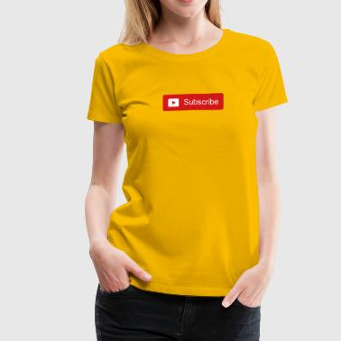 Subscribe button - Women's Premium T-Shirt