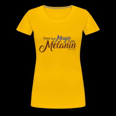 Magic in Melanin - Women's Premium T-Shirt
