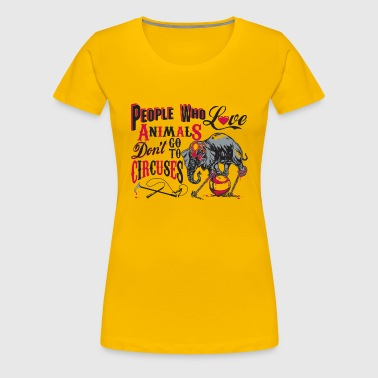 Circus Ele Abuse - Women's Premium T-Shirt