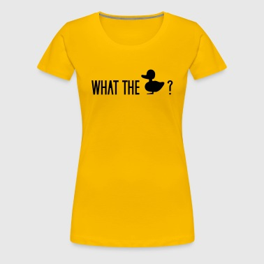 what the duck wtf fuck ducklings - Women's Premium T-Shirt