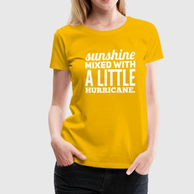 Sunshine Hurricane Southern Weather Funny Girly - Women's Premium T-Shirt
