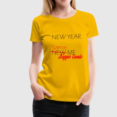 NEW YEAR SAME ME - Women's Premium T-Shirt