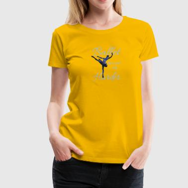 Ballet Like A Sport Only Harder T Shirt - Women's Premium T-Shirt