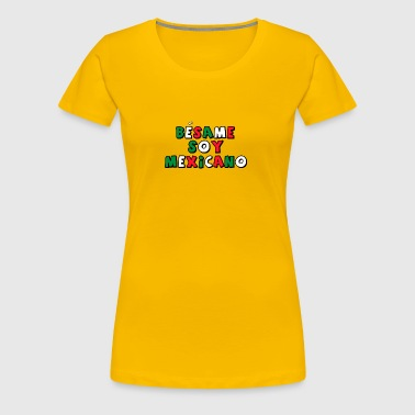 Besame Soy Mexicano - Masterminds - Women's Premium T-Shirt