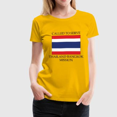 Thailand Bangkok LDS Mission Called to Serve - Women's Premium T-Shirt