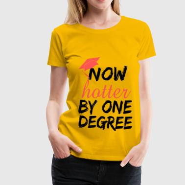 Now Hotter By One Degree - Women's Premium T-Shirt