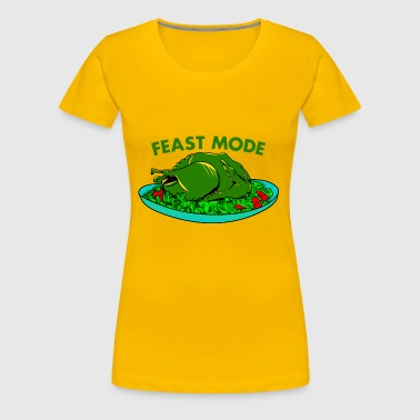 Feast Mode funny Thanksgiving turkey - Women's Premium T-Shirt