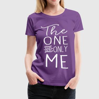 The one and only me - Women's Premium T-Shirt