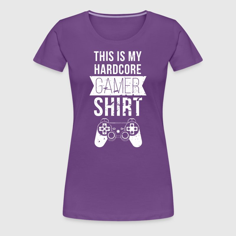 This is my hardcore Gamer shirt Gaming T Shirt - Women's Premium T-Shirt