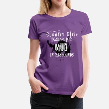 Cowgirl Dirty Mud Diving Gal - Women's Premium T-Shirt