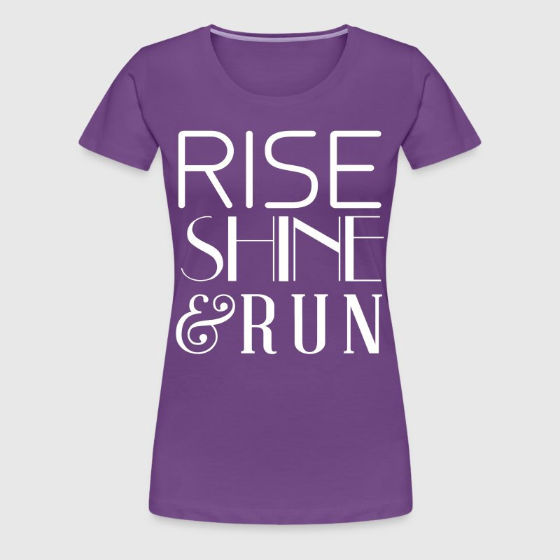 Rise Shine and Run - Women's Premium T-Shirt