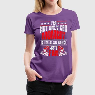 Im Not Only Her Sister Im Also Her No1 Fan Basebal - Women's Premium T-Shirt