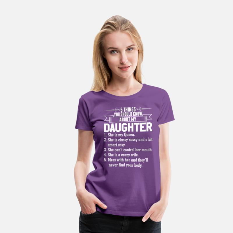 Pretty T-Shirts - 5 Things You Should Know About My Daughter - Women's Premium T-Shirt purple
