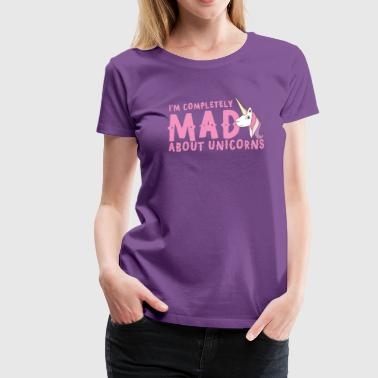 Mad Child im completely mad about unicorns - Women's Premium T-Shirt