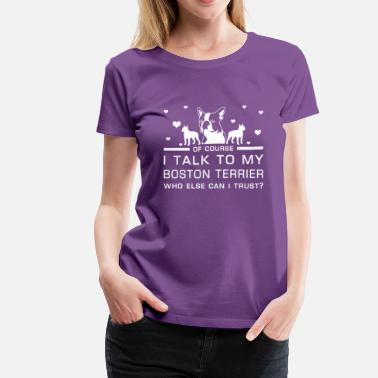 Womens Boston Terrier Boston Terrier - Women's Premium T-Shirt