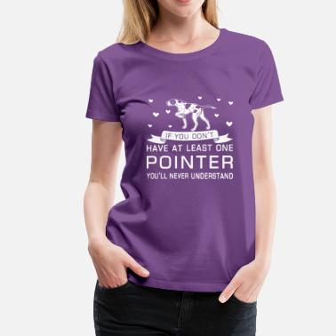 Pointer - Women's Premium T-Shirt