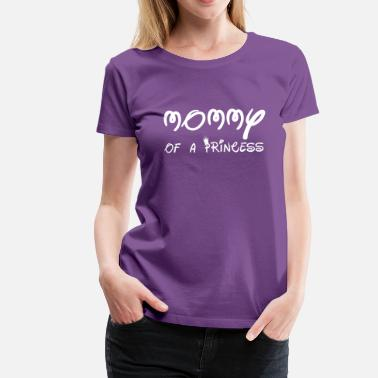 Mommy Of A Princess Mommy's princess - Women's Premium T-Shirt