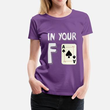 Fuck Fake Friends In your face white - Women's Premium T-Shirt