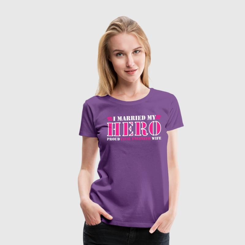 I Married My Heros Proud Civil Engineer Wife - Women's Premium T-Shirt