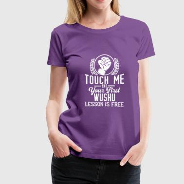 First Aid Touch me - first Wushu lesson free - Women's Premium T-Shirt