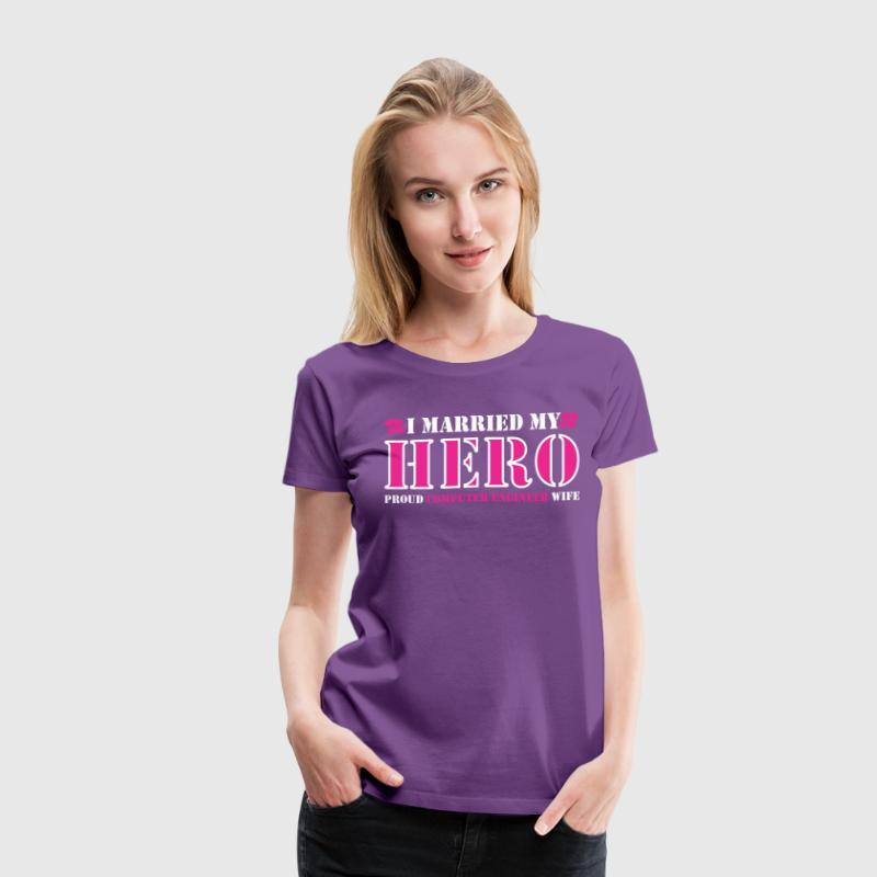 I Married Hero Proud Computer Engineer Wife - Women's Premium T-Shirt