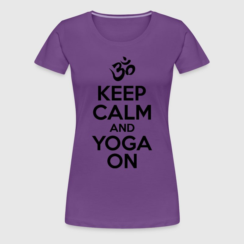 keep Calm Yoga On - Women's Premium T-Shirt