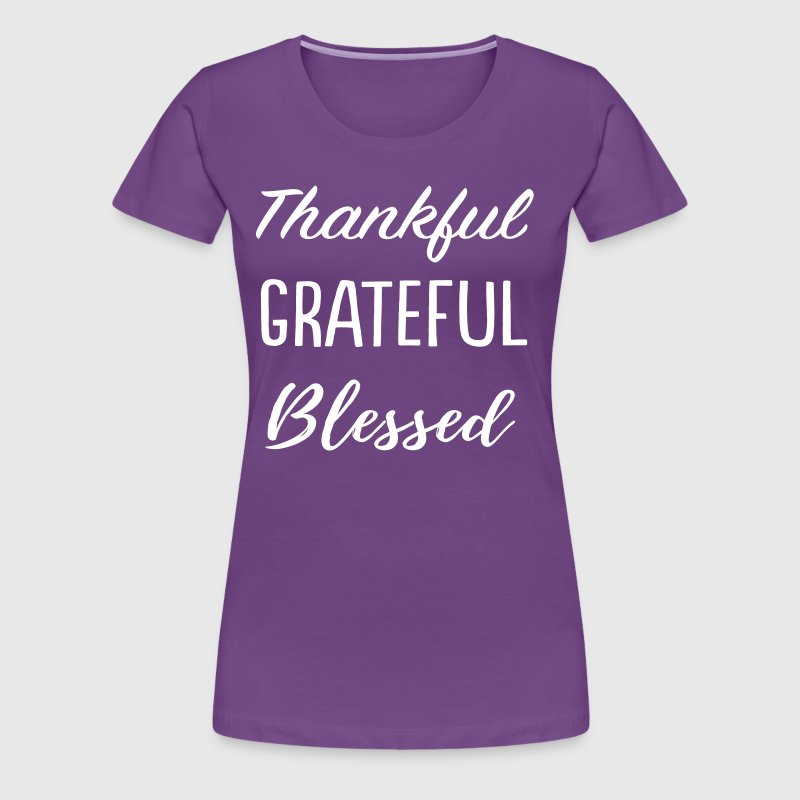 Thankful. Grateful. Blessed - Women's Premium T-Shirt