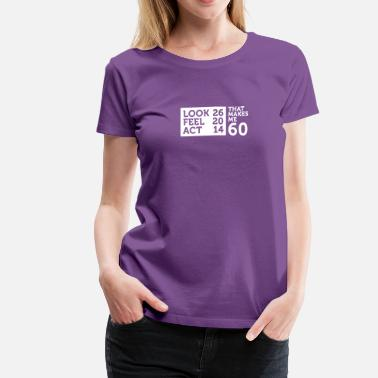 To My 60 Years I Am 60 Years Old,But My Heart Is Still Young! - Women's Premium T-Shirt