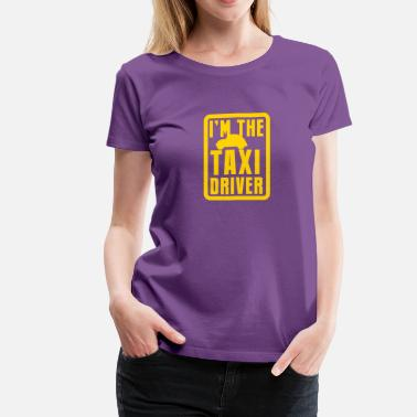Car Driver CAR I'm the TAXI driver with little car - Women's Premium T-Shirt