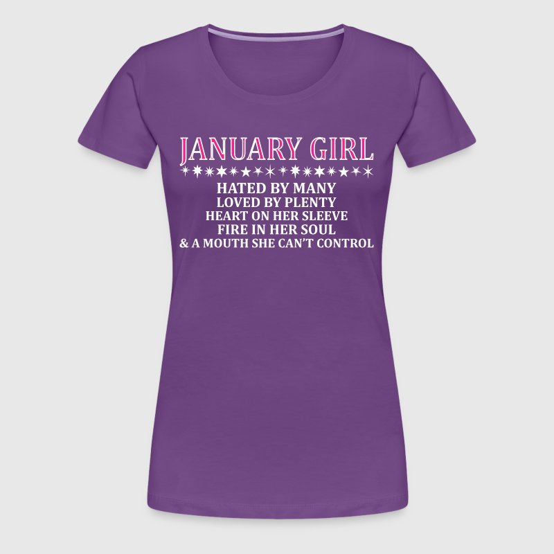 January Girl Hated By Many Loved By Plenty Fire - Women's Premium T-Shirt