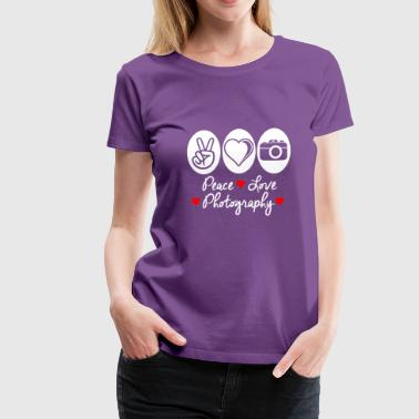 Peace Love Photography - Women's Premium T-Shirt