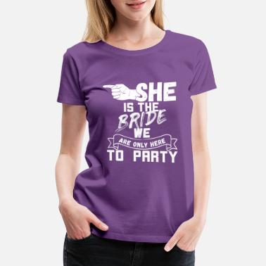 Right Left Hen party / Bachelorette party - She bride left w - Women's Premium T-Shirt
