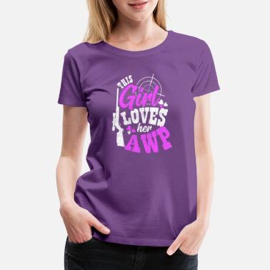 d5209aea Sayings For Girls This girl loves her awp Saying - Women's Premium.  Women's Premium T-Shirt