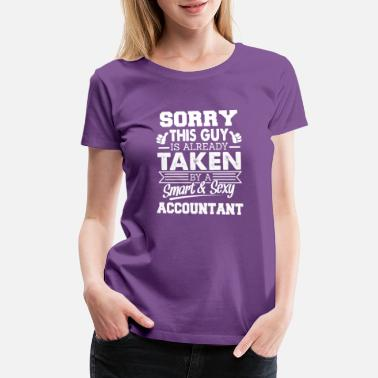 Taken By July Guy Sorry This Guy Is Taken By Accountant - Women's Premium T-Shirt