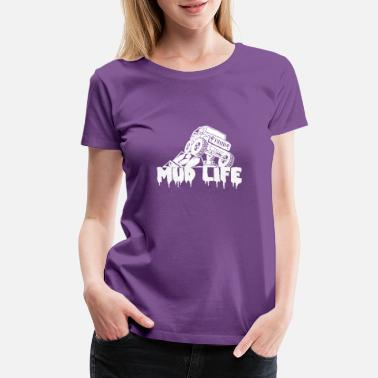 Offroad Mud Mud Life Offroad 4x4 Gift - Women's Premium T-Shirt