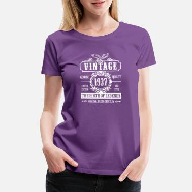 1937 Birth Year Vintage 1937 The Birth Of Legends - Women's Premium T-Shirt