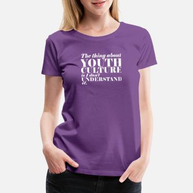 New Culture New Design Youth Culture Best Seller - Women's Premium T-Shirt