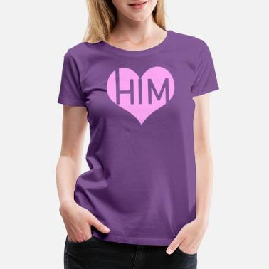 14th February Love HIM Pink - Women's Premium T-Shirt