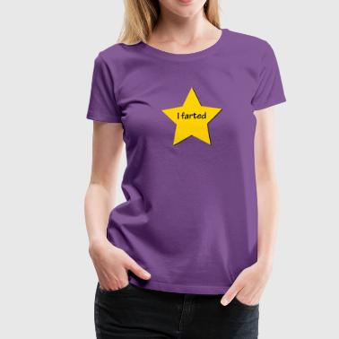 I Farted Gold Star - Women's Premium T-Shirt