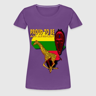 Proud To Be An African - Women's Premium T-Shirt