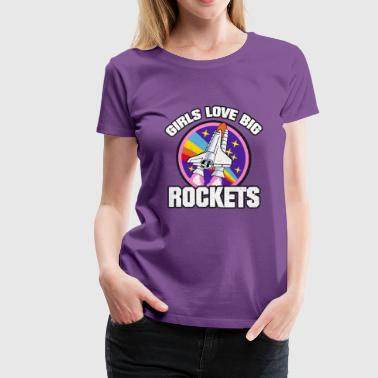 GIRLS LOVE BIG ROCKETS FUNNY COOL SEXY GIFT IDEA - Women's Premium T-Shirt
