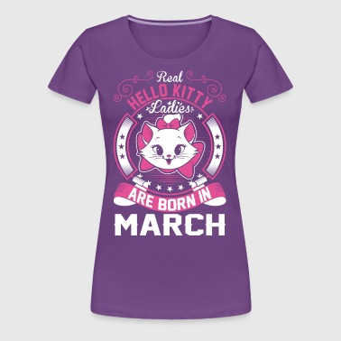 Real  Ladies Are Born In March - Women's Premium T-Shirt