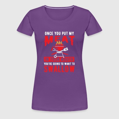 Meat in your mouth swallow - barbecue - Women's Premium T-Shirt