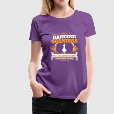 Dancing Grandma Shirt Gift Idea - Women's Premium T-Shirt