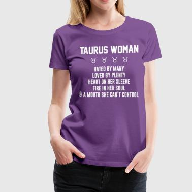 Taurus woman hated by many loved by plenty - Women's Premium T-Shirt
