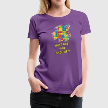 What are you made of? - Women's Premium T-Shirt