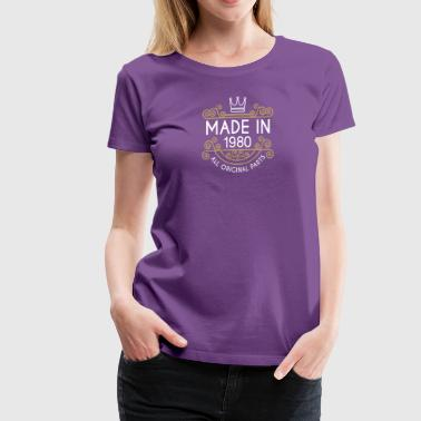 Made In 1980 All Original Parts - Women's Premium T-Shirt