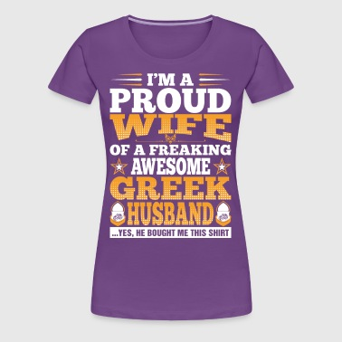 Im A Proud Wife Of Awesome Greek Husband - Women's Premium T-Shirt