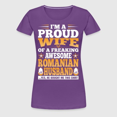 Im A Proud Wife Of Awesome Romanian Husband - Women's Premium T-Shirt