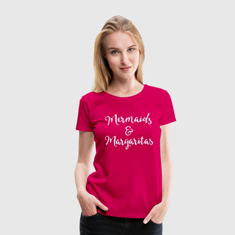 Mermaids & Margaritas Funny Quote - Women's Premium T-Shirt